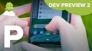 Android P Beta Preview 2: What