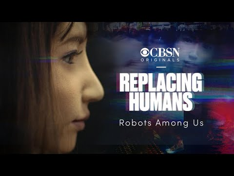 Replacing Humans | Robots Among Us