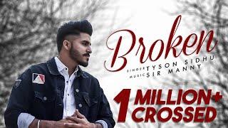 Broken   Tyson Sidhu   Sir Manny   Shot & Edited on iPhone Xs Max   New Punjabi Song