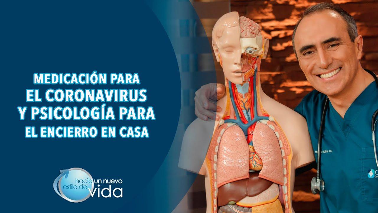 MEDICACIÓN PARA EL CORONAVIRUS Y PSICOLOGÍA PARA EL ENCIERRO EN CASA - HACIA UN NUEVO ESTILO DE VIDA