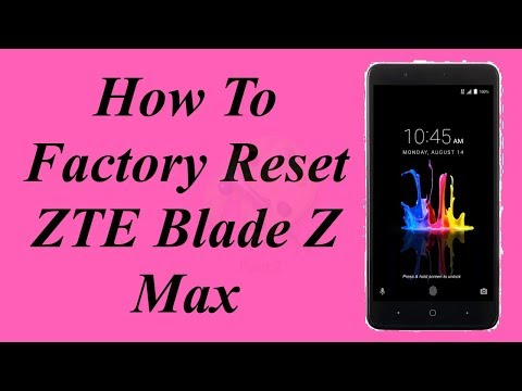 How to Factory Reset ZTE Blade Z Max Model Z982