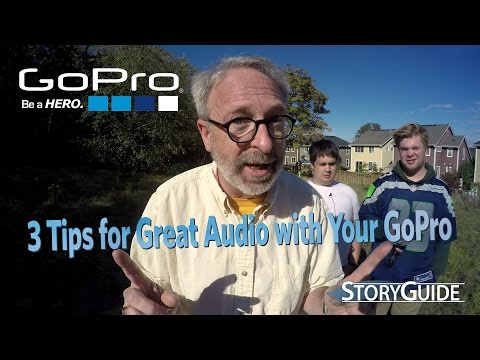 3 Tips for Great Audio with Your GoPro