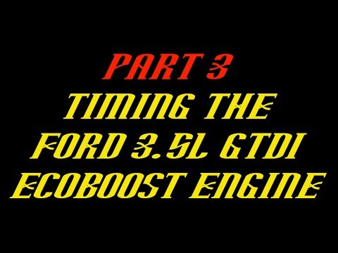 Ford F-150 3.5L Ecoboost Timing Set Replacement Part 3: Timing the Engine