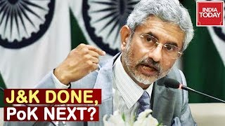 Foreign Min Makes Clear Stand On Taking PoK Back  ; J&K Done, PoK Next?