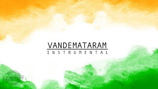 VANDEMATARAM | Instrumental | Indian National Song