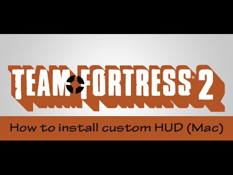How to install a custom HUD for TF2! (Mac)