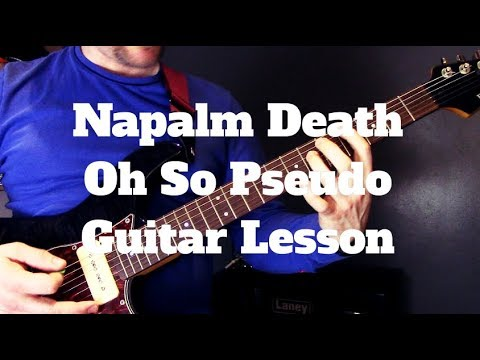 Napalm Death - Oh So Pseudo Guitar Lesson