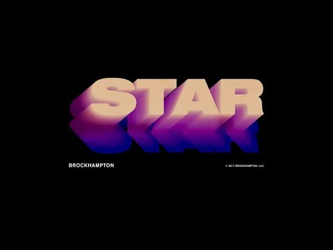 STAR by BROCKHAMPTON but i put in all the references