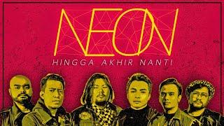 Neon - Hingga Akhir Nanti (OST Aku Cinta Dia) (Official Lyric Video)