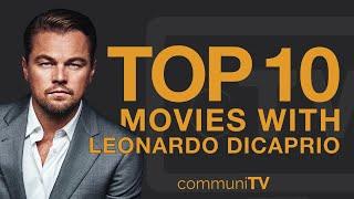 Top 10 Leonardo DiCaprio Movies