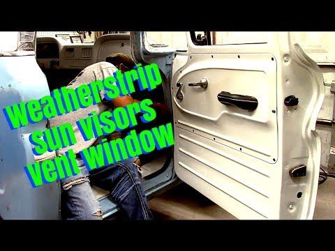 Door weatherstrip/sun visor/tear down vent window c10 chevy