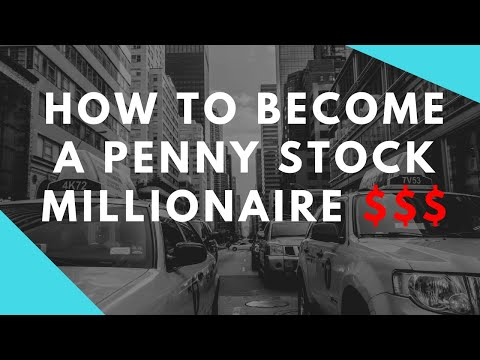 How to Become a Penny Stock Millionaire in 2018