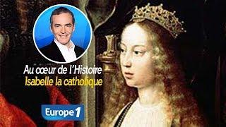 Au cœur de l'histoire: Isabelle la catholique (Franck Ferrand)