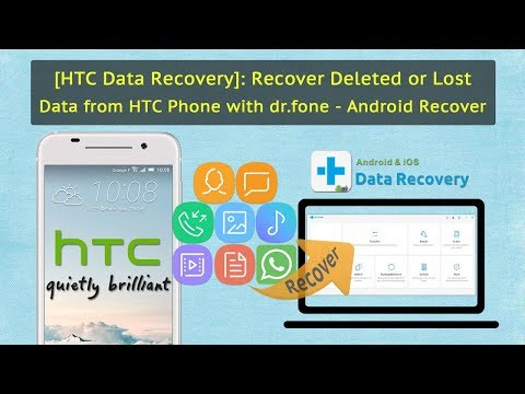[HTC Data Recovery]:Recover Deleted or Lost Data from HTC Phone with dr.fone - Android Recover