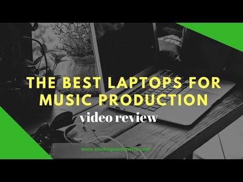 Best Laptop for Music Production 2018