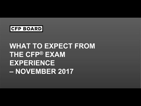 What to Expect from the CFP® Exam Experience:  November 2017