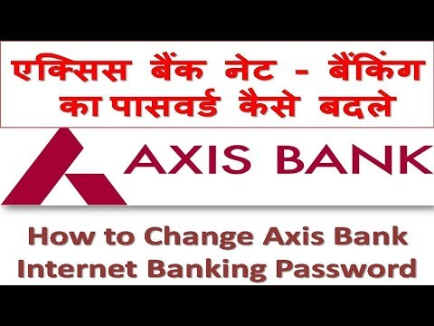 How to Change Axis Bank Internet Banking Password