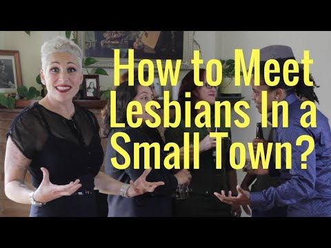 How to Meet Lesbians In a Small Town?