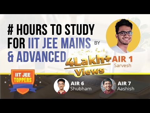 How many hours to study for IIT JEE Main & Advanced Exam?