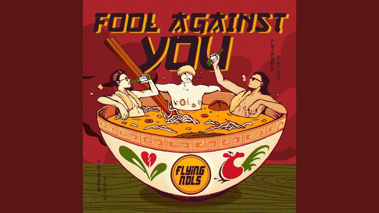 Fool Against You - FLYINGNDLS