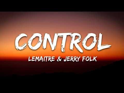 Lemaitre - Control (Lyrics / Lyric Video) feat. Jerry Folk