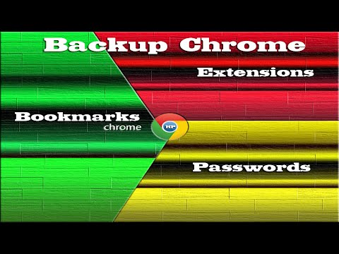 Backup Chrome Bookmarks, Passwords and Extensions - 2 Ways
