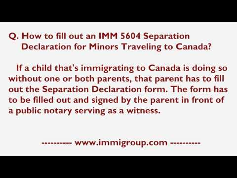 How to fill out an IMM 5604 Separation Declaration for Minors Traveling to Canada?