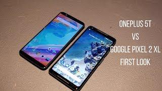 OnePlus 5T vs Google Pixel 2 XL: first look