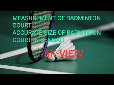 ACCURATE SIZE OF BADMINTON COURT