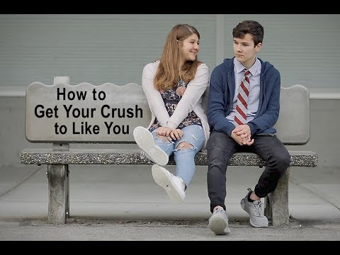 How to Get Your Crush to Like You
