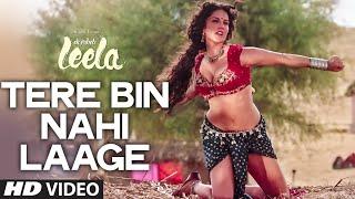 'Tere Bin Nahi Laage' FULL VIDEO SONG , Sunny Leone , Tulsi Kumar , Ek Paheli Leela