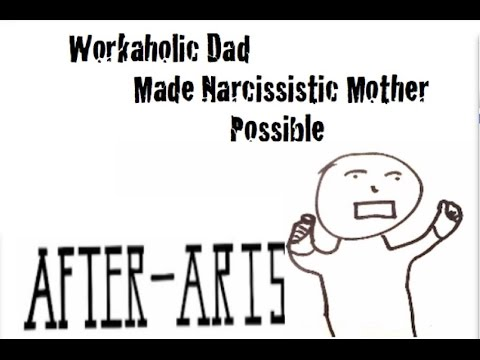 Workaholic Dad made Narcissistic Mother Possible