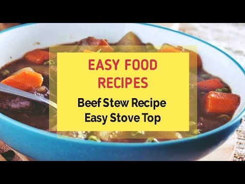 Beef Stew Recipe Easy Stove Top
