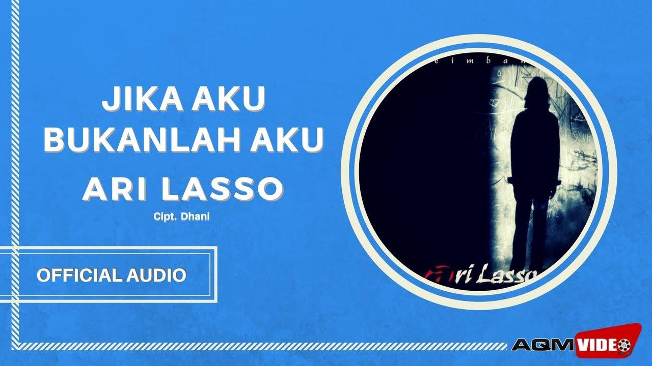 Ari Lasso - Jika Aku Bukanlah Aku
