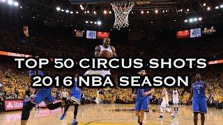 Top 50 Circus Shots: 2016 NBA Season