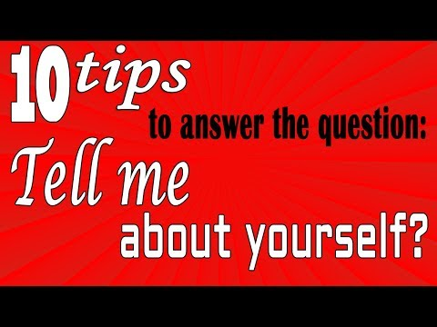 Tell me about yourself? - 10 tips to answer this question