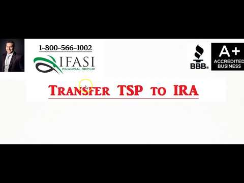Transfer TSP to IRA - Why You Should Transfer TSP to IRA
