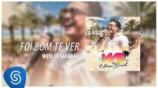 Wesley Safadão - Foi Bom Te Ver [DVD WS In Miami Beach] (Áudio Oficial)