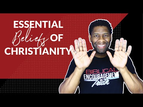 WHAT DO CHRISTIANS BELIEVE? | 5 ESSENTIAL BELIEFS OF CHRISTIANITY