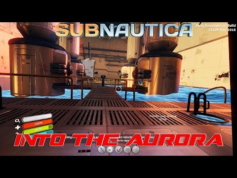 Into The Aurora! : Subnautica (EP3)
