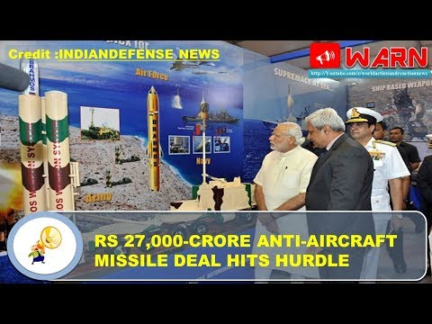 RS 27,000-CRORE ANTI-AIRCRAFT MISSILE DEAL HITS HURDLE