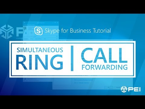 Microsoft Skype for Business   PEI - Set Up Simultaneous Ring and Call Forwarding