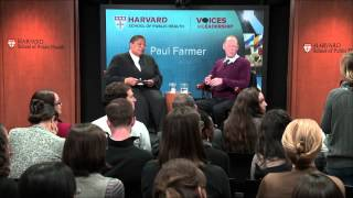 Paul Farmer on Leadership in Public Health for the Poor | Voices in Leadership at HSPH