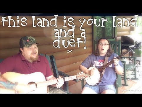 This Land is Your Land and a Duet!
