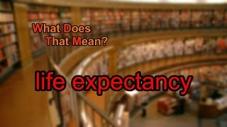 Download What does life expectancy mean? Video