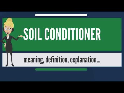 What is SOIL CONDITIONER? What does SOIL CONDITIONER mean? SOIL CONDITIONER meaning & explanation