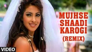 Mujhse Shaadi Karogi Remix Video Song | Salman Khan, Akshay Kumar, Priyanka Chopra