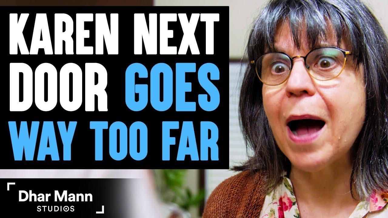 KAREN Next Door Goes WAY TOO FAR, What Happens Is Shocking | Dhar Mann