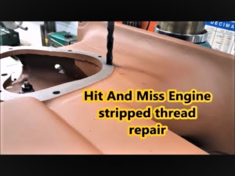Hit And Miss Engine stripped bolt thread repair