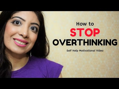 How to Stop Overthinking 🤔 Deal with Problems   Self Help Motivational talk    Bhawna Ahuja